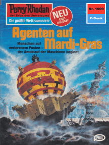 "Perry Rhodan 1009: Agenten auf Mardi-Gras: Perry Rhodan-Zyklus ""Die kosmische Hanse"""
