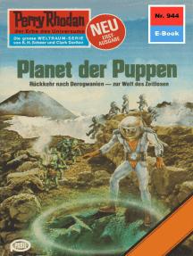 "Perry Rhodan 944: Planet der Puppen: Perry Rhodan-Zyklus ""Die kosmischen Burgen"""