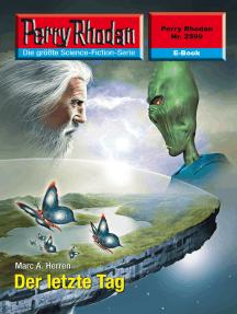 """Perry Rhodan 2599: Der letzte Tag: Perry Rhodan-Zyklus """"Stardust"""""""