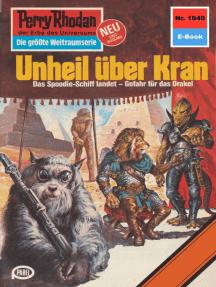 "Perry Rhodan 1040: Unheil über Kran: Perry Rhodan-Zyklus ""Die kosmische Hanse"""