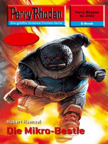 """Perry Rhodan 2302: Die Mikro-Bestie: Perry Rhodan-Zyklus """"Terranova"""""""