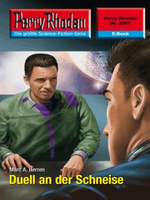 "Perry Rhodan 2567: Duell an der Schneise: Perry Rhodan-Zyklus ""Stardust"""