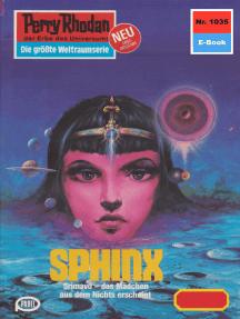 "Perry Rhodan 1035: Sphinx: Perry Rhodan-Zyklus ""Die kosmische Hanse"""