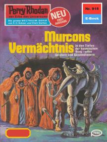 """Perry Rhodan 915: Murcons Vermächtnis: Perry Rhodan-Zyklus """"Die kosmischen Burgen"""""""