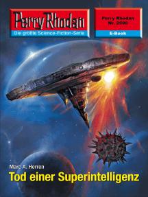"Perry Rhodan 2598: Tod einer Superintelligenz: Perry Rhodan-Zyklus ""Stardust"""