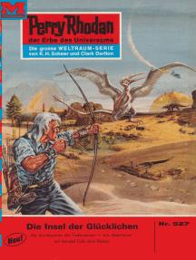 """Perry Rhodan 527: Die Insel der Glücklichen: Perry Rhodan-Zyklus """"Der Schwarm"""""""