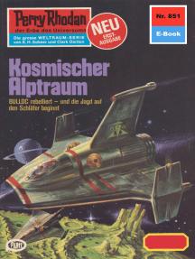 "Perry Rhodan 851: Kosmischer Alptraum: Perry Rhodan-Zyklus ""Bardioc"""