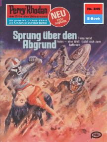 "Perry Rhodan 849: Sprung über den Abgrund: Perry Rhodan-Zyklus ""Bardioc"""