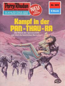 "Perry Rhodan 885: Kampf in der Pan-Thau-Ra: Perry Rhodan-Zyklus ""Pan-Thau-Ra"""