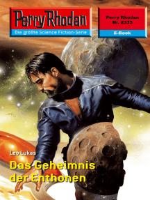 "Perry Rhodan 2335: Das Geheimnis der Enthonen: Perry Rhodan-Zyklus ""Terranova"""