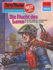 """Perry Rhodan 846: Die Flucht des Laren: Perry Rhodan-Zyklus """"Bardioc"""""""