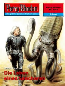 """Perry Rhodan 2314: Die Leben eines Seecharan: Perry Rhodan-Zyklus """"Terranova"""""""
