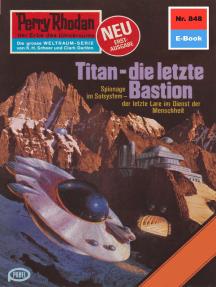 "Perry Rhodan 848: Titan - die letzte Bastion: Perry Rhodan-Zyklus ""Bardioc"""