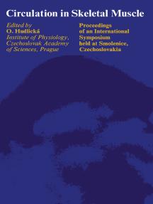 Circulation in Skeletal Muscle: Proceedings of an International Symposium Held at Smolenice, Czechoslovakia, 1966