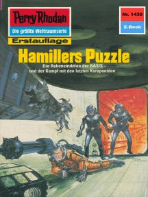 "Perry Rhodan 1430: Hamillers Puzzle: Perry Rhodan-Zyklus ""Die Cantaro"""