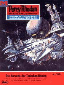 "Perry Rhodan 359: Die Korvette der Todeskandidaten: Perry Rhodan-Zyklus ""M 87"""