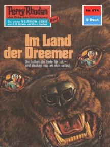 "Perry Rhodan 674: Im Land der Dreemer: Perry Rhodan-Zyklus ""Das Konzil"""