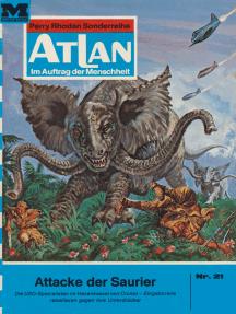"Atlan 21: Attacke der Saurier: Atlan-Zyklus ""Condos Vasac"""