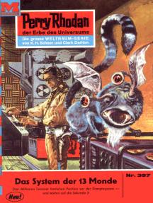 "Perry Rhodan 397: Das System der 13 Monde: Perry Rhodan-Zyklus ""M 87"""