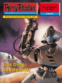 "Perry Rhodan 2263: Das Ding aus dem All: Perry Rhodan-Zyklus ""Der Sternenozean"""