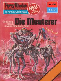 """Perry Rhodan 896: Die Meuterer: Perry Rhodan-Zyklus """"Pan-Thau-Ra"""""""