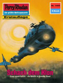 "Perry Rhodan 1465: Schach dem Klon: Perry Rhodan-Zyklus ""Die Cantaro"""