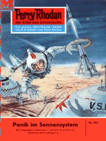 """Perry Rhodan 193: Panik im Sonnensystem: Perry Rhodan-Zyklus """"Das Zweite Imperium"""""""