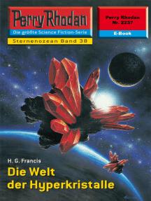 """Perry Rhodan 2237: Die Welt der Hyperkristalle: Perry Rhodan-Zyklus """"Der Sternenozean"""""""