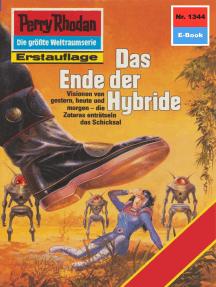 """Perry Rhodan 1344: Das Ende der Hybride: Perry Rhodan-Zyklus """"Die Gänger des Netzes"""""""