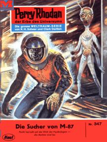 """Perry Rhodan 347: Die Sucher von M-87: Perry Rhodan-Zyklus """"M 87"""""""