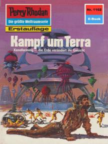 """Perry Rhodan 1162: Kampf um Terra: Perry Rhodan-Zyklus """"Die endlose Armada"""""""