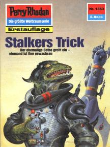 """Perry Rhodan 1553: Stalkers Trick: Perry Rhodan-Zyklus """"Die Linguiden"""""""