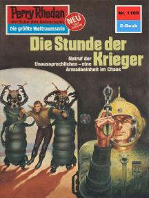 """Perry Rhodan 1109: Die Stunde der Krieger: Perry Rhodan-Zyklus """"Die endlose Armada"""""""
