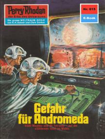 """Perry Rhodan 615: Gefahr für Andromeda: Perry Rhodan-Zyklus """"Das kosmische Schachspiel"""""""