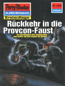 "Perry Rhodan 1529: Rückkehr in die Provcon-Faust: Perry Rhodan-Zyklus ""Die Linguiden"""