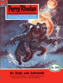 """Perry Rhodan 200: Die Straße nach Andromeda: Perry Rhodan-Zyklus """"Die Meister der Insel"""""""