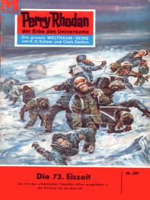 """Perry Rhodan 207: Die 73. Eiszeit: Perry Rhodan-Zyklus """"Die Meister der Insel"""""""