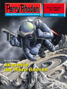 """Perry Rhodan 2456: Akademie der Mikro-Bestien: Perry Rhodan-Zyklus """"Negasphäre"""""""