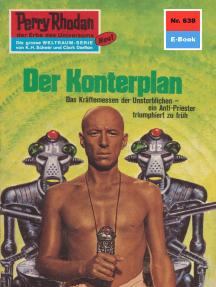 """Perry Rhodan 638: Der Konterplan: Perry Rhodan-Zyklus """"Das kosmische Schachspiel"""""""