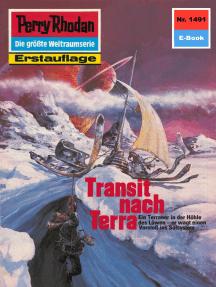 "Perry Rhodan 1491: Transit nach Terra: Perry Rhodan-Zyklus ""Die Cantaro"""