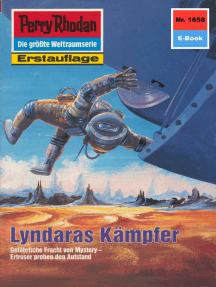 """Perry Rhodan 1658: Lyndaras Kämpfer: Perry Rhodan-Zyklus """"Die Große Leere"""""""