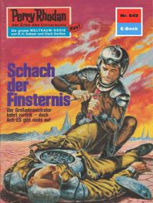 """Perry Rhodan 649: Schach der Finsternis: Perry Rhodan-Zyklus """"Das kosmische Schachspiel"""""""