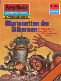 "Perry Rhodan 1168: Marionetten der Silbernen: Perry Rhodan-Zyklus ""Die endlose Armada"""
