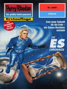 """Perry Rhodan 2000: Die ES-Chroniken: Perry Rhodan-Zyklus """"Die Solare Residenz"""""""