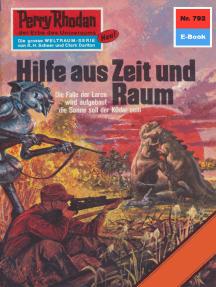 """Perry Rhodan 792: Hilfe aus Zeit und Raum: Perry Rhodan-Zyklus """"Aphilie"""""""