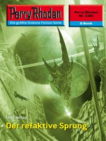"""Perry Rhodan 2382: Der refaktive Sprung: Perry Rhodan-Zyklus """"Terranova"""""""