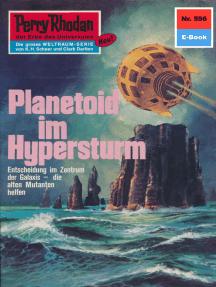 "Perry Rhodan 596: Planetoid im Hypersturm: Perry Rhodan-Zyklus ""Die Altmutanten"""