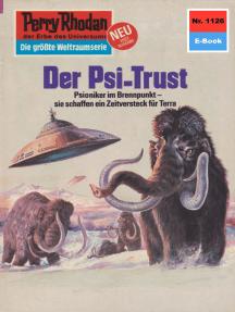 """Perry Rhodan 1126: Der Psi-Trust: Perry Rhodan-Zyklus """"Die endlose Armada"""""""