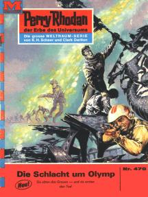 """Perry Rhodan 478: Die Schlacht um Olymp: Perry Rhodan-Zyklus """"Die Cappins"""""""