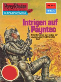 """Perry Rhodan 647: Intrigen auf Payntec: Perry Rhodan-Zyklus """"Das kosmische Schachspiel"""""""